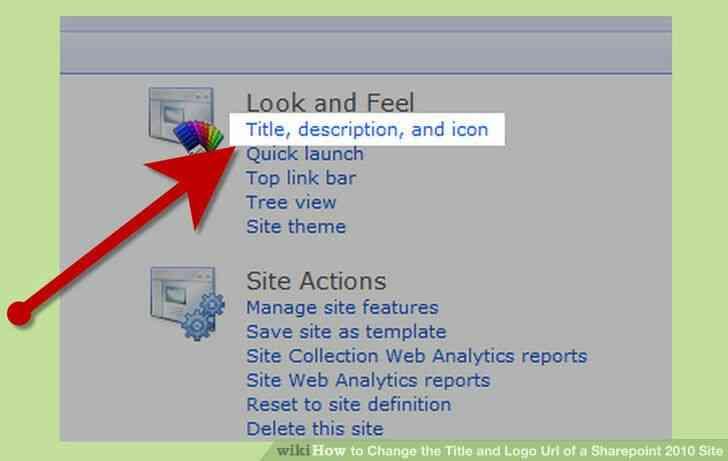 Imagen titulada Cambiar el Título y la Url del Logotipo de un Sitio de Sharepoint 2010 Paso 4